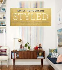 Styled : Secrets for Arranging Rooms, from Tabletops to Bookshelves by Emily Henderson (2015, Hardcover)