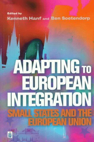 Adapting to European Integration : Small States and the European Union