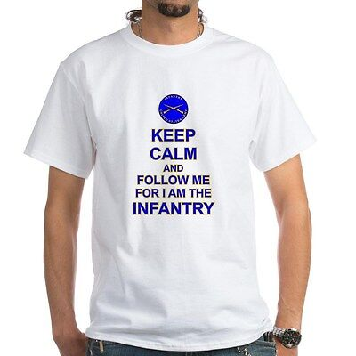 KEEP CALM AND FOLLOW ME-FOR I AM THE INFANTRY* UNITED STATES ARMY INFANTRY SHIRT
