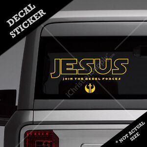 Jesus Join The Rebel Forces Car DECAL STICKER Gift For Christian - Car decal stickers