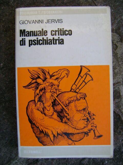 Manuale critico di psichiatria, G. Jervis Psicologia e psicanalisi, Feltrinelli