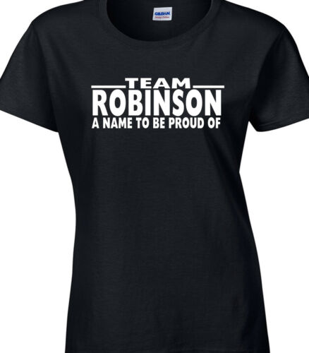Ladies Family Name ROBINSON T-Shirt Surname Team ADD ANY NAME CAN BE AMENDED