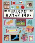 100 Trillion Good Bacteria Living on the Human Body by Paul Rockett (Hardback, 2014)