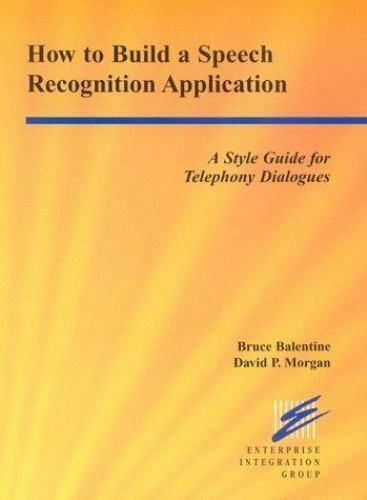 How to Build a Speech Recognition Application : A Style Guide for Telephony...
