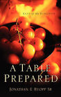 A Table Prepared by Jonathan E Ruopp Sr (Paperback / softback, 2005)