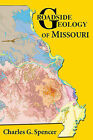 Roadside Geology of Missouri by Charles G Spencer (Paperback / softback, 2011)