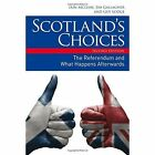 Scotland's Choices: The Referendum and What Happens Afterwards by Guy Lodge, Jim Gallagher, Iain McLean (Paperback, 2014)