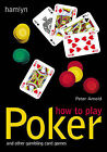 How to Play Poker by Peter Arnold (Paperback, 2003)
