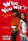 Who You Wit'?: A Del Rio Bay Novel by Paula Chase (Paperback, 2008)