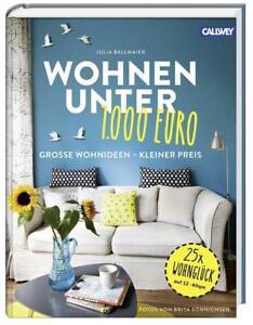 Schon Wohnen Unter 1.000 Euro Von Julia Ballmaier (2016, Gebundene Ausgabe) | EBay