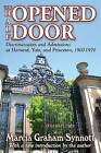 The Half-Opened Door: Discrimination and Admissions at Harvard, Yale, and Princeton, 1900-1970 by Marcia Graham Synnott (Paperback, 2010)