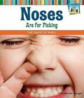 Noses Are for Picking: The Sense of Smell by Katherine Hengel (Hardback, 2012)