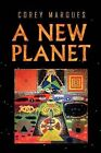 A New Planet by Corey Marques (Paperback / softback, 2011)
