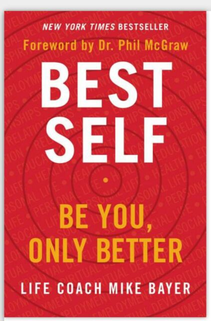Best Self Be You Only Better by Mike Bayer (2019, Hardcover)