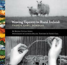 Weaving Tapestry in Rural Ireland: Taipeis Gael, Donegal by Meghan Nuttall Sayres (Hardback, 2006)