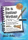 Be a Better Writer: For School, for Fun, for Anyone Ages 10-15 by Steve Peha (Paperback / softback, 2016)