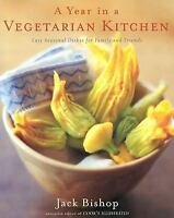 A Year in a Vegetarian Kitchen: Easy Seasonal Dishes for Family and Friends, Bis