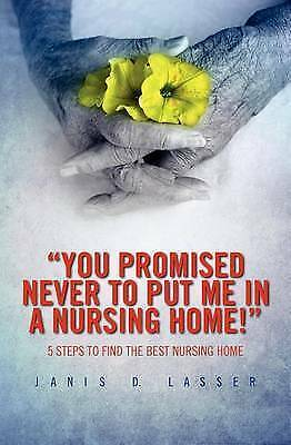 """1 of 1 - """"You promised never to put me in a nursing home!"""": 5 Steps to Find the Best Nurs"""