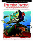 Enterprise Directory and Security Implementation Guide: Designing and Implementing Directories in Your Organization by Steffano Korper (Paperback, 2002)