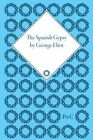 The Spanish Gypsy by George Eliot by Antonie Gerard Van den Broek, George Eliot (Hardback, 2008)