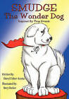 Smudge the Wonder Dog: Inspired by True Events by Sheryl Fisher-Acosta (Paperback / softback, 2010)