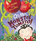 Oh No, Monster Tomato! by Karen Wall, Jim Helmore (Paperback, 2009)