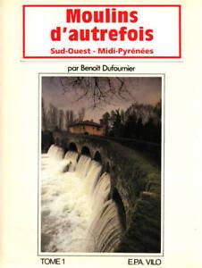 DUFOURNIER-MOULINS-D-039-AUTREFOIS-ENERGIE-D-039-AUTREFOIS-SUD-OUEST-MIDI-PYRENEES