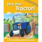Stop That Tractor!: A First Reading Adventure Book by Nicola Baxter, Peter Glover (Paperback, 2016)