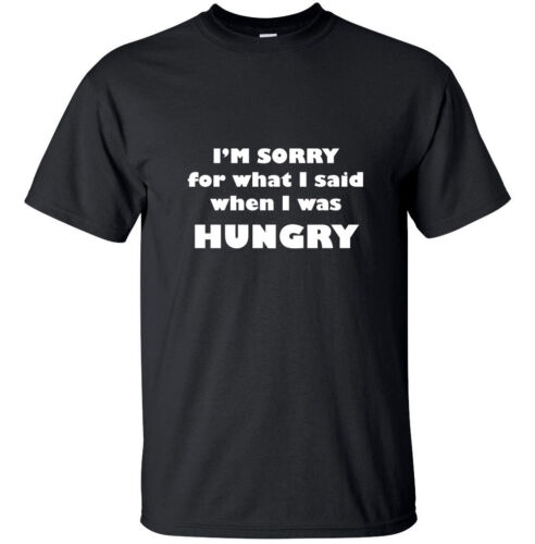 Funny Adult T-Shirt Black White S-XL sizes What I said when I was hungry