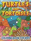 Turtles and Tortoises (Coloring Book for Kids) by Barry Sparks (Paperback / softback, 2015)