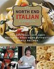 North End Italian Cookbook: The Bestselling Classic Featuring Even More Authentic Family Recipes by Marguerite Dimino Buonopane (Hardback, 2012)