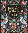 Folk Art Patterns to Colour by Megan Cullis (Paperback, 2017)