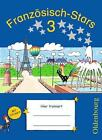Französisch-Stars 3. Schuljahr. Übungsheft von Kathrin Schmidt, Britta Schöpe, Barbara Gleich und Irene Reindl (2011, Taschenbuch)
