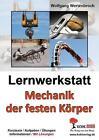 Lernwerkstatt Mechanik der festen Körper von Wolfgang Wertenbroch (Taschenbuch)