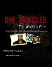 BMF Smuggler the World Is Ours Craig Petties, Big Meech, and Jefe de Jefes...