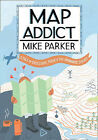 Map Addict by Mike Parker (Hardback, 2009)