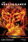 The Hunger Games and the Gospel by Julie Clawson (Paperback / softback, 2013)