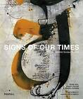 Signs of Our Times: From Calligraphy to Calligraffiti by Merrell Publishers Ltd (Hardback, 2016)
