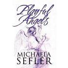 Playful Angels 9781448976874 by Michaela Sefler Paperback