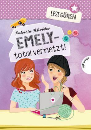 Lesegören 1: Emely – total vernetzt! von Patricia Schröder (2015, Gebundene Aus…