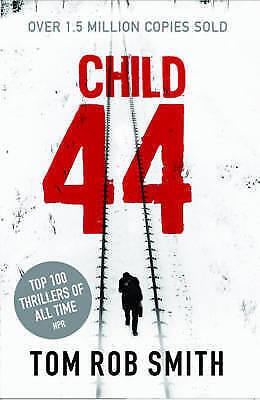 1 of 1 - Child 44 (Child 44 Trilogy 1) Tom Rob Smith Brand New Book 9780857204080