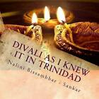 Divali as I Knew It in Trinidad by Nalini Bissambhar - Sankar (Paperback / softback, 2014)