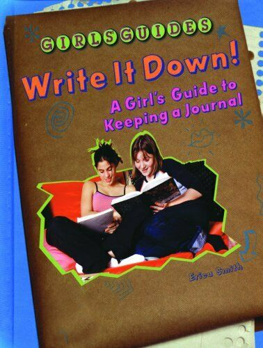 Write It Down   A Girl s Guide to Keeping a Journal  Girls Guides