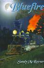 Bluefire by Sandy McKeever (Paperback / softback, 2001)