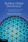 Building Global Democracy?: Civil Society and Accountable Global Governance by Cambridge University Press (Paperback, 2011)