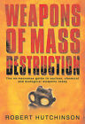 Weapons of Mass Destruction: The No-nonsense Guide to Nuclear, Chemical and Biological Weapons Today by Robert Hutchinson (Hardback, 2003)