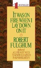 It Was On Fire When I Lay Down On It, Robert Fulghum, Good Condition, Book