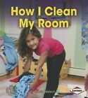 How I Clean My Room by Robin Nelson (Hardback, 2014)