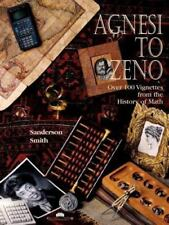 Agnesi to Zeno : Over 100 Vignettes from the History of Math by Sanderson Smith (1996, Paperback)