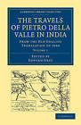 Travels of Pietro Della Valle in India: From the Old English Translation of 1664 by Pietro Della Valle (Paperback, 2010)